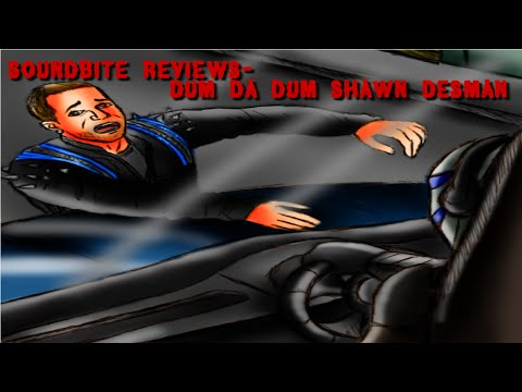 SoundBite Reviews- #18 - Shawn Desman 'Dum Da Dum'