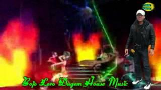 Bojo Loro Dugem House Music