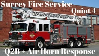 Surrey Fire Quint 4 Q2B + AIR HORN 2nd Alarm Response