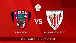 🔴 LIVE | S.D. Leioa vs Bilbao Athletic | 2.B 2020-21 I J 6. jardunaldia