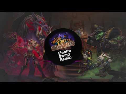 [Hearthstone] Mean Streets of Gadgetzan Theme (Electro Swing Remix)