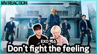 [REACTION] EXO 엑소 'Don't fight the feeling' MVㅣ 뮤비 리애…