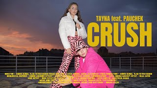 TAYNA feat. PAUCHEK - CRUSH (Official Video)