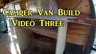 Camper Van Build - Video Three -