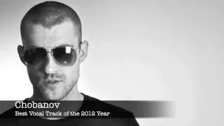 Chobanov - Best Vocal House Tracks 2012 Year
