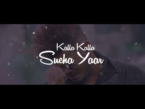 Kalla Kalla |(Official Video) Sucha Yaar | Latest New Punjabi Song 2020 - Download full HD Video mp4