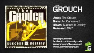 The Grouch - Act Concerned