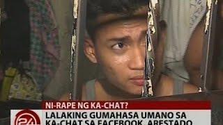 24 Oras: Lalaking Gumahasa Umano Sa Ka-chat Sa Facebook, Arestado