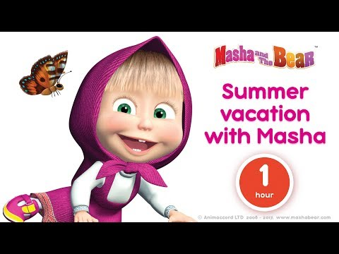 Masha and The Bear  Summer vacation with Masha Best summer cartoons 2017