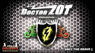 Doctor Zot - Only The Brave