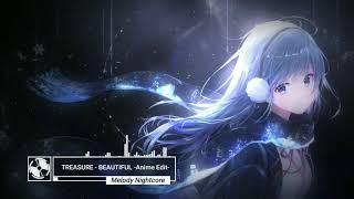 Download ❋ Nightcore - BEAUTIFUL -Anime Edit-「 TREASURE 」