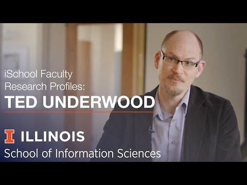 iSchool Faculty Research Profiles: Professor Ted Underwood