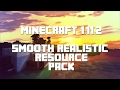 Minecraft 1.11.2 - Smooth Realistic Texture Pack Showcase