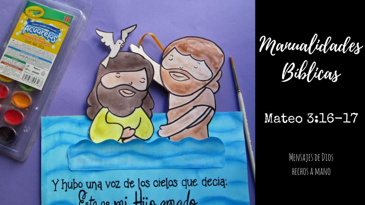 Manualidades Bíblicas/ Bautismo de Jesús/ Mateo 3:16-17 - YouTube