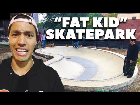 SKATEPARK BUILT FOR FAT KIDS?!