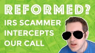 Reformed IRS Scammer Intercepts Our Call