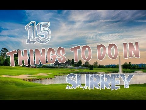 Top 15 Things To Do In Surrey, Canada