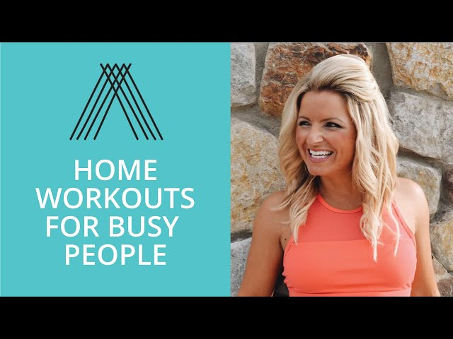 Home Workouts for Busy People