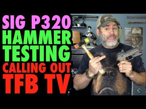SIG P320 Hammer Test: Calling Out TFB TV