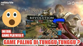 GAME PALING DI TUNGGU-TUNGGU !! INI DIA GAMEPLAY LINEAGE 2 REVOLUTION INDONESIA