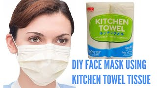 dIY FACE MASK using KITCHEN TOWEL TISSUE   Homemade DISPOSABLE FACE MASK