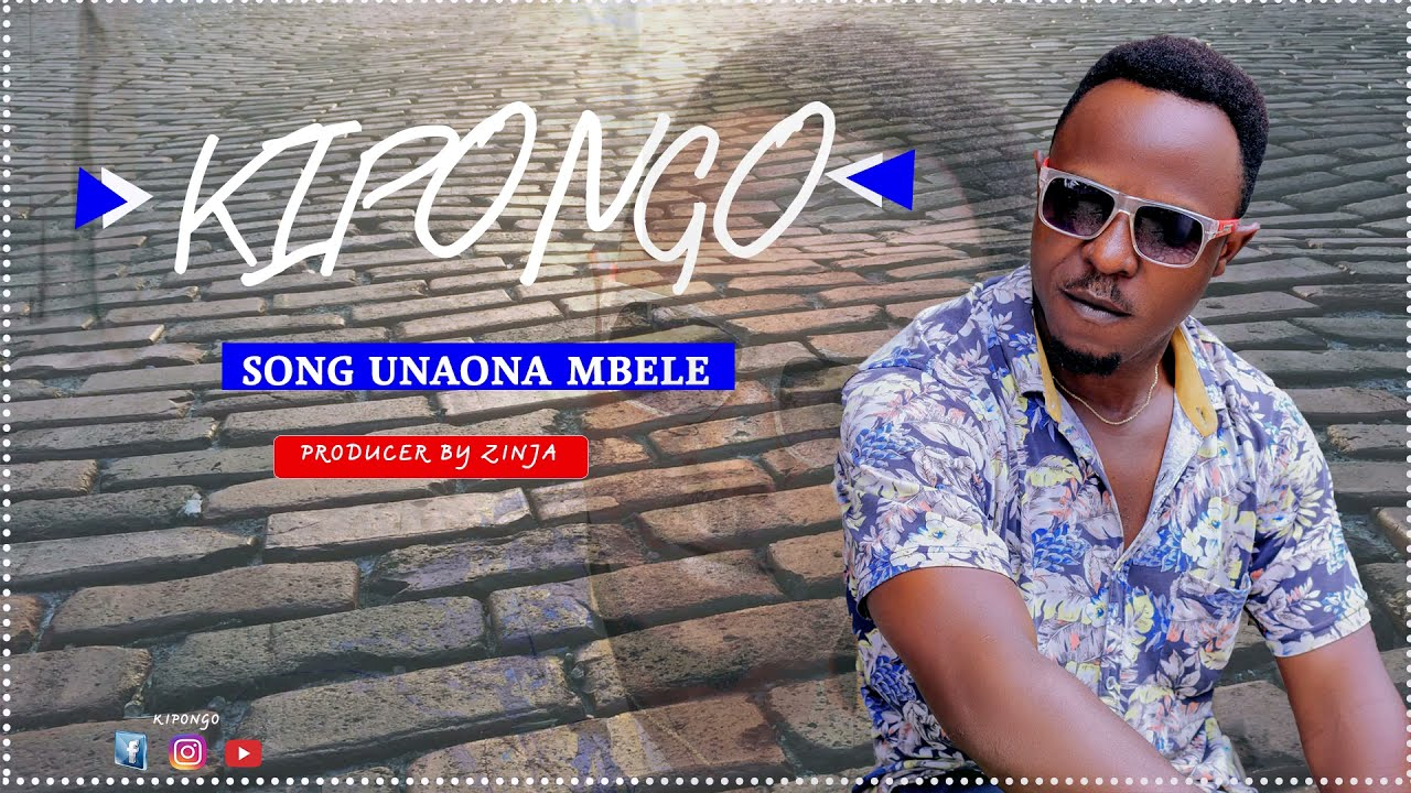 DOWNLOAD KIPONGO official audio# MBELE UNAONA? Mp3 • More Naija song