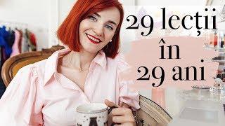 29 de lectii de viata in 29 de ani | #dinintelepciuneabalabaniana