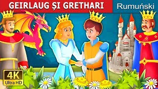 GEIRLAUG ȘI GRETHARI | Geirlaug And Grethrati Story in Romana | Romanian Fairy Tales