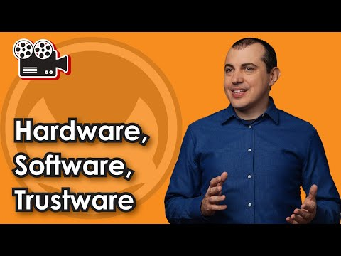 Hardware, Software, Trustware