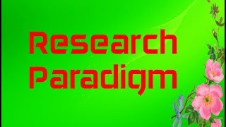 Research Paradigm Ontology Epistemology Methodology Methods