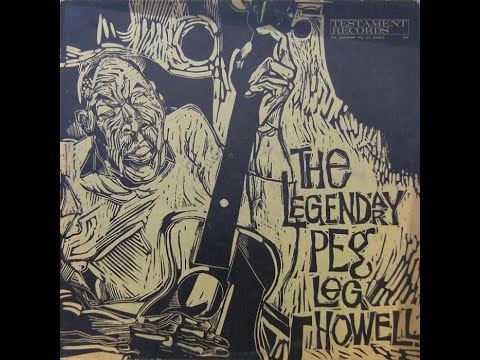 Peg Leg Howell - Skin Game Blues (1963)