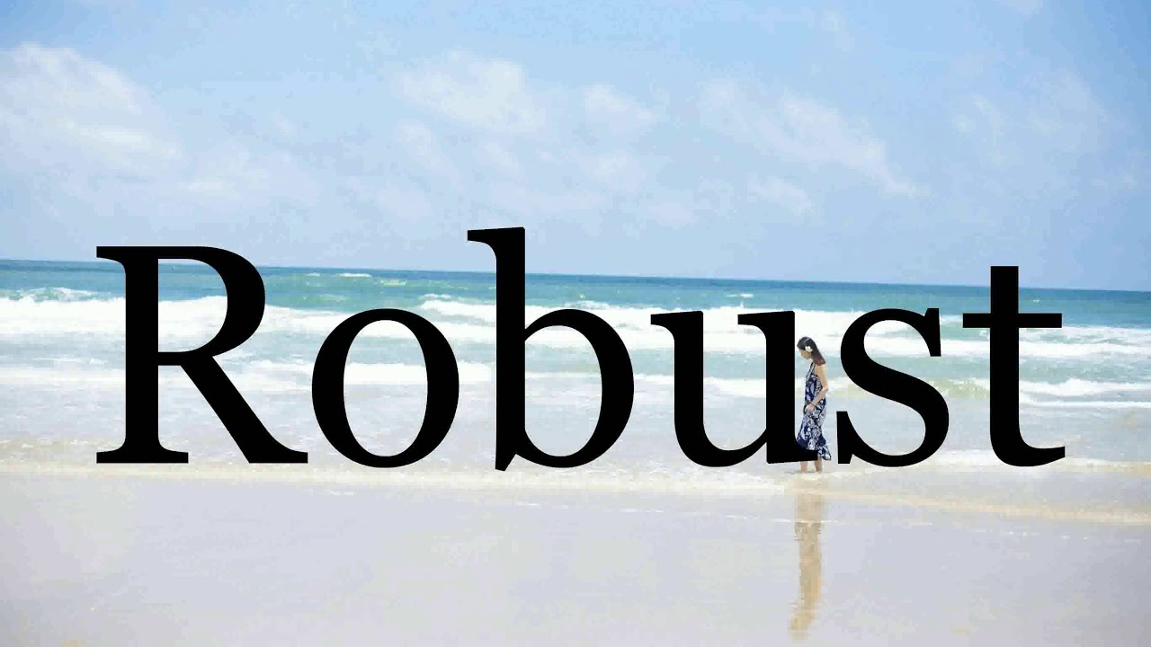How To Pronounce Robust🌈🌈🌈🌈🌈🌈Pronunciation Of Robust - YouTube