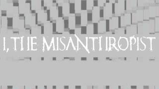 I, The Misanthropist: Between Infinite