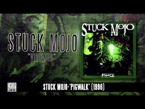 STUCK MOJO - Violated (Album Track)