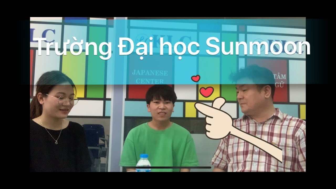 [Du Học Hàn Quốc Line] Học bổng trường Đại học Sunmoon [Phần1] Trước khi sang