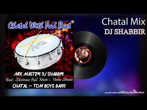 Chatal With Pad Beat Dj Shabbir Remix