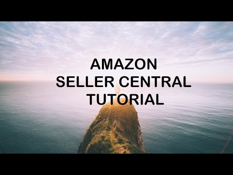 Amazon Seller Central Tutorial 2017 | Complete Walkthrough Tour