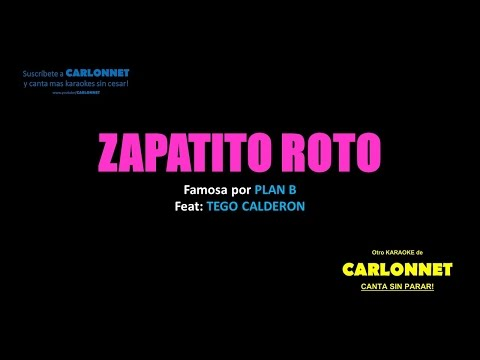 Zapatito Roto (Karaoke) Plan B Videos De Viajes