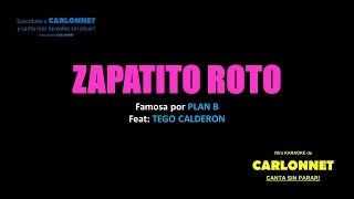 Zapatito Roto (Karaoke) Plan B Feat Tego Calderon