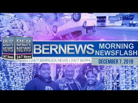Bermuda Newsflash For Saturday, December 7, 2019
