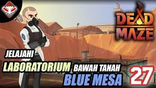DEAD MAZE - (27) JELAJAHI LAB BAWAH TANAH BLUE MESA