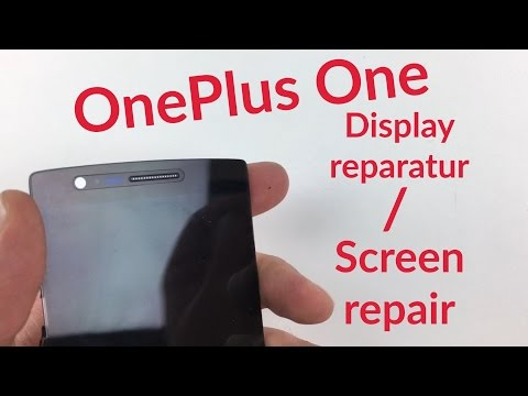 OnePlus 1+ ONE Display, LCD Screen reparieren, tauschen wechseln, repair, change