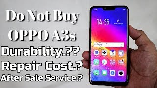 Do Not Buy Oppo A3s I Durability.? Repair Cost.? After Sale Service..?? Hindi