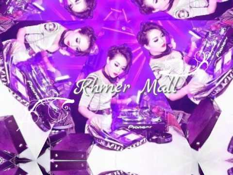 Ana TaPa TaYeh - Khmer Mall  New Version 3 Remix 3cha By Dj Roth & Dj Nang F.K.M