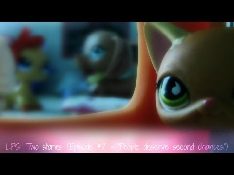 LPS: Two Stories (Episode #2 -