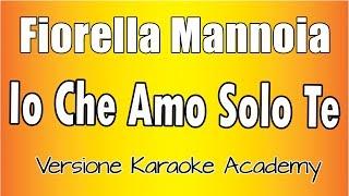 Fiorella Mannoia - Io Che Amo Solo Te (Versione Karaoke Academy Italia)