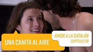 Capítulo 39   Amor a la Catalán