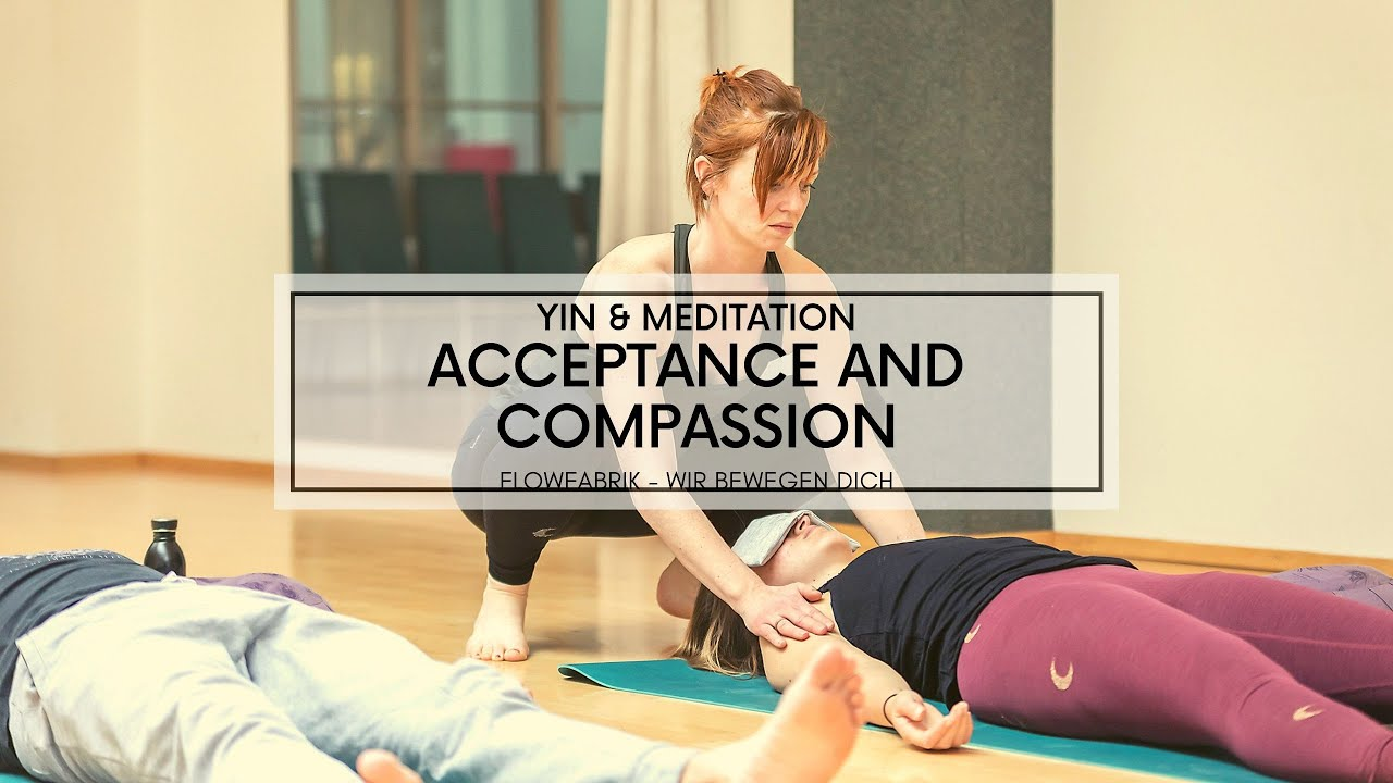 VIDEO: YIN YOGA   Acceptance and Compassion