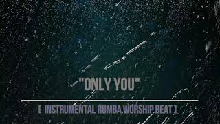 """Only You"" - [ Rumba Beat  - Instrumental 2018] - 