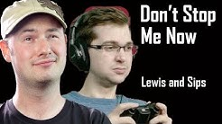 Sips and Lewis REMIX - Don't Stop Me Now REMASTERED